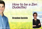 How to be a Zen Dude