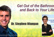 Get Out of the Bathroom and Back to Your Life with Dr. Stephen Wangen